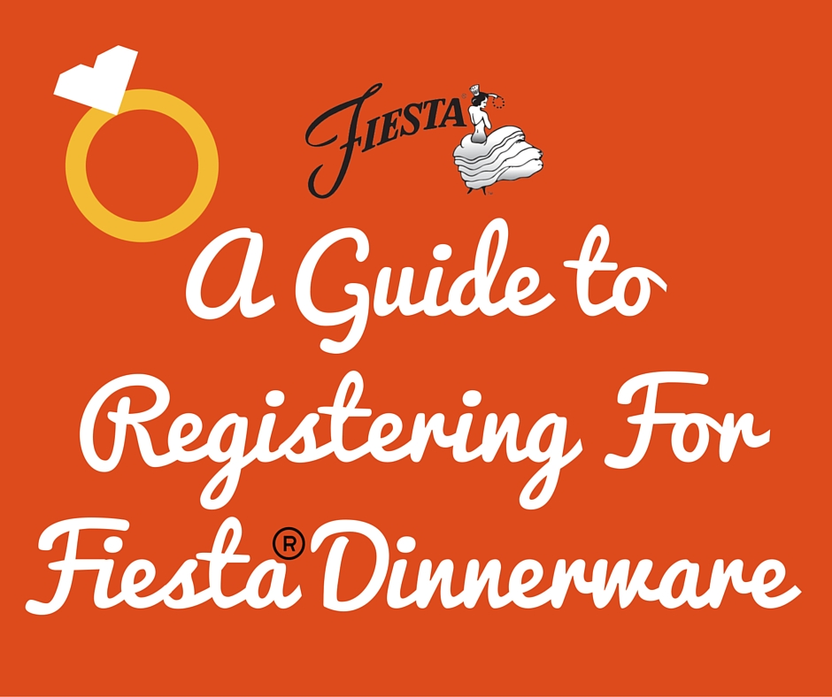 A Guide to Registering For Fiesta Dinnerware at the blog www.alwaysfestive.com.